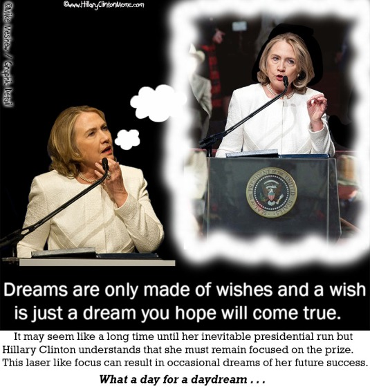 Hillary Clinton Dream President Meme Mike Meshew