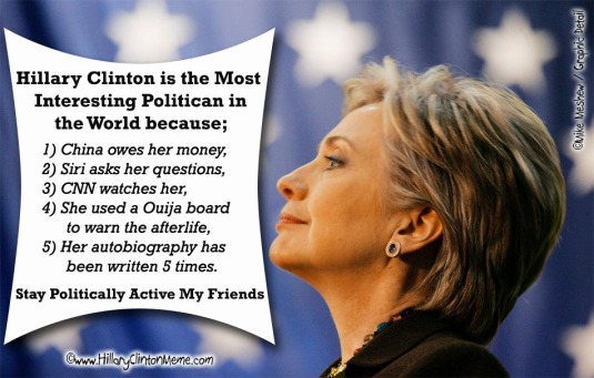 Hillary Clinton Most Interesting Politican in World Meme Mike Meshew